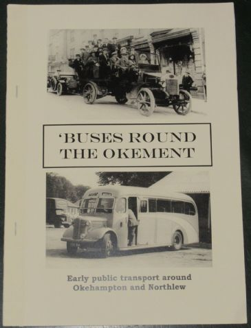 Buses Round the Okement - Early Public Transport around Okehampton and Northlew, by Roger Grimley